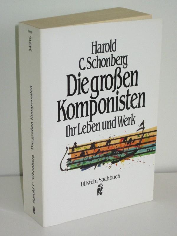 Harold C. Schonberg | Die großen Komponisten - Ihr Leben und Werk