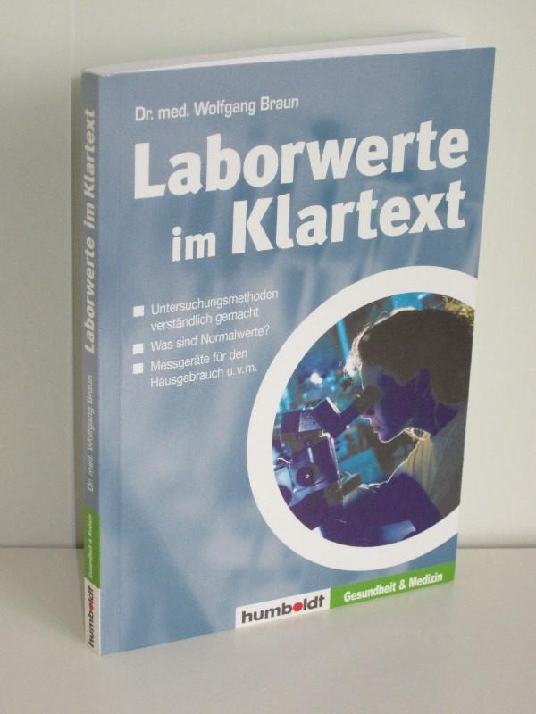 Dr. Wolfgang Braun | Laborwerte im Klartext - Untersuchungsmethoden und Befund verständlich gemacht