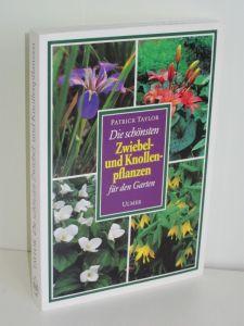 Patrick Taylor | Die schönsten Zwiebel- und Knollenpflanzen für den Garten