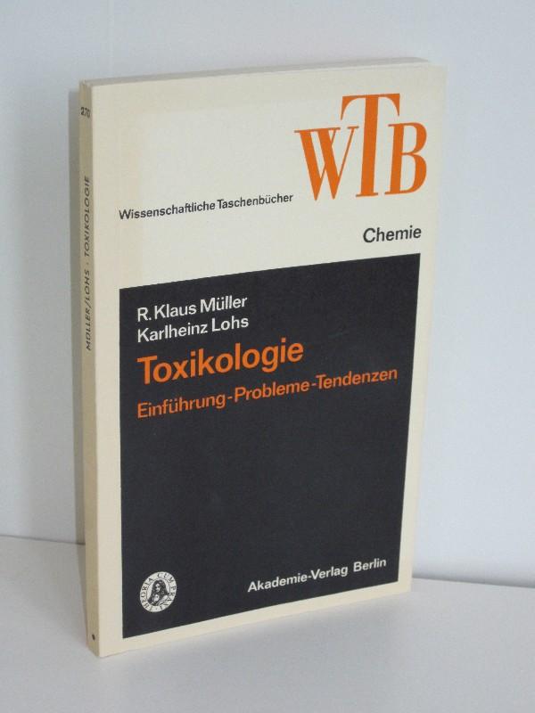 R. Klaus Müller, Karlheinz Lohs | Toxikologie - Einführung-Probleme-Tendenzen