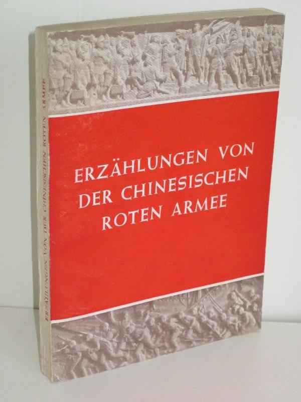 Autorenkollegtiv | Erzählungen von der chinesischen roten Armee