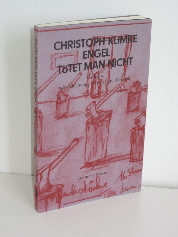 Christoph Klimke | Engel tötet man nicht - Gedichte mit Zeichnungen von Johann Kresnik