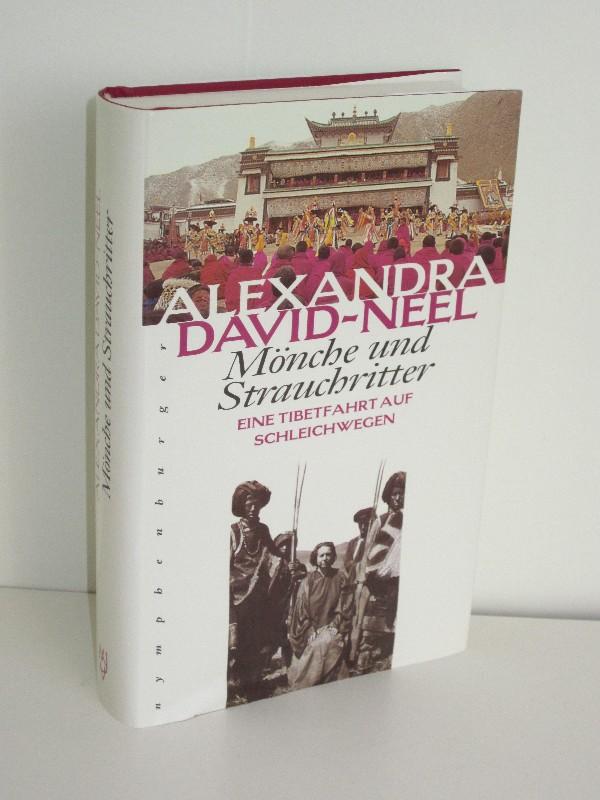 Alexandra David-Neel   Mönche und Strauchritter - Eine Tibetfahrt auf Schleichwegen