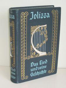 W. K. von Jolizza | Das Lied und seine Geschichte - mit 122 Notenbeispielen und Liedern der frühen Epochen bis zum Ende des 18. Jahrhunderts
