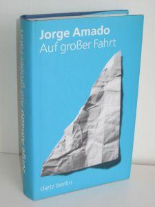 Jorge Amado | Auf großer Fahrt - Notizen für eine Autobiographie, die ich niemals schreiben werde