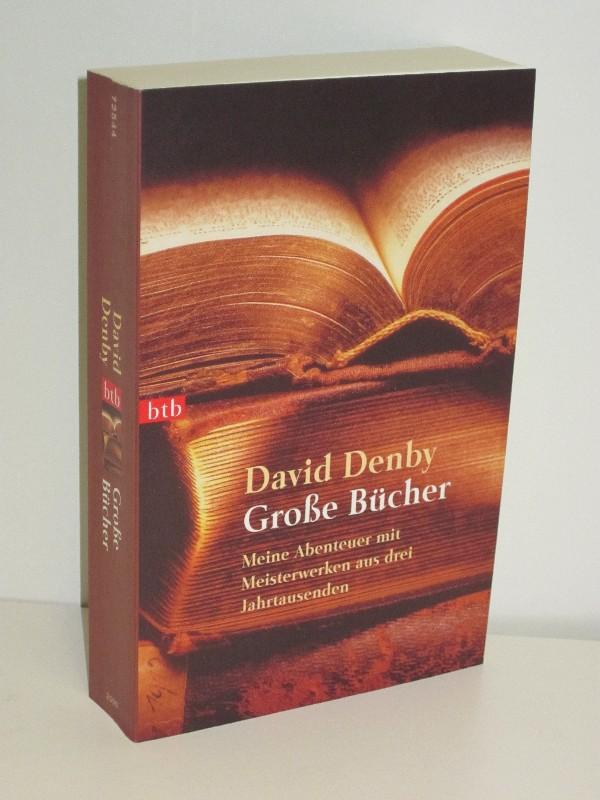 David Denby | Große Bücher - Meine Abenteuer mit Meisterwerken aus drei Jahrtausenden