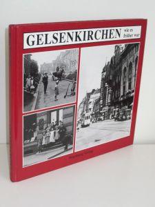 Heinz-Jürgen Priamus (Hg.) | Gelsenkirchen - wie es früher war