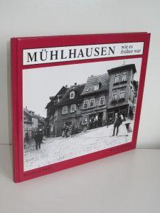 Bernhard Mahr | Mühlhausen - wie es früher war