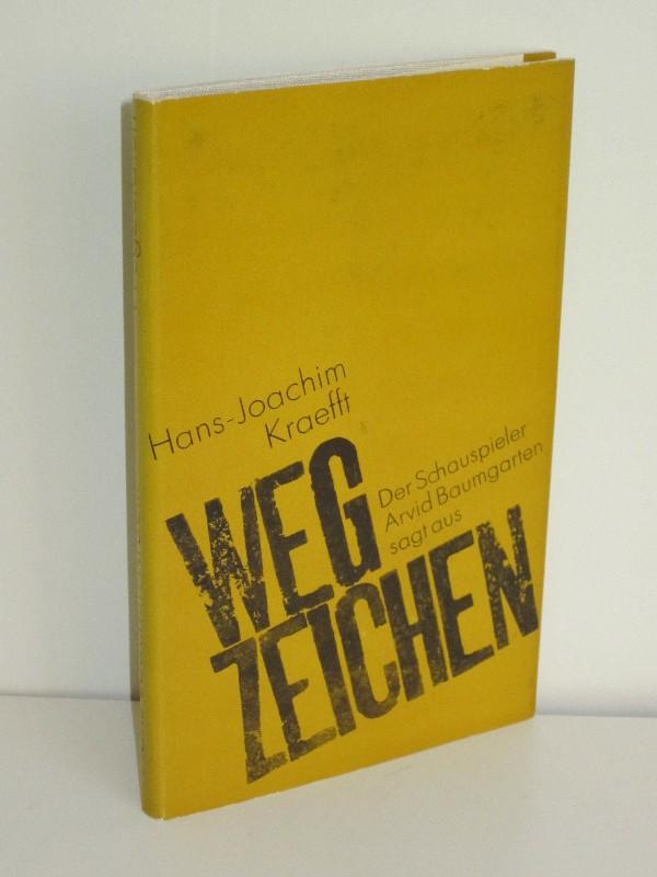 Hans-Joachim Kraefft | Wegzeichen - Der Schauspieler Arvid Baumgarten sagt aus