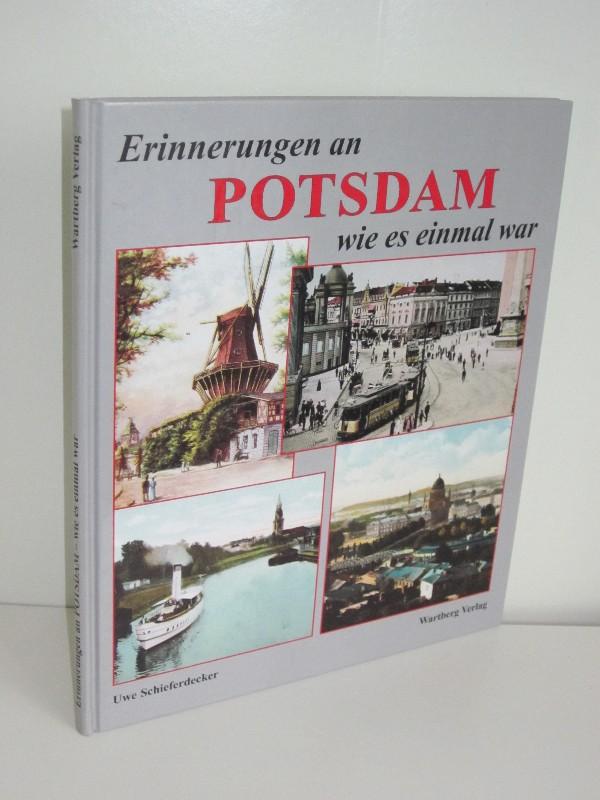 Uwe Schieferdecker   Erinnerungen an Potsdam - wie es einmal war