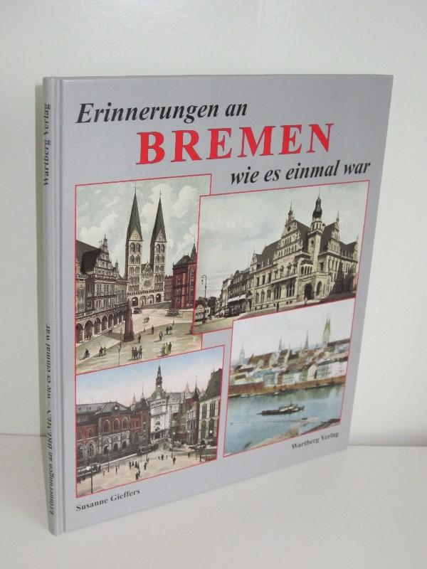 Susanne Gieffers   Erinnerungen an Bremen - wie es einmal war