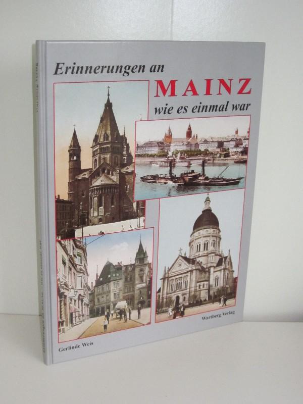 Gerlinde Weis   Erinnerungen an Mainz - wie es einmal war