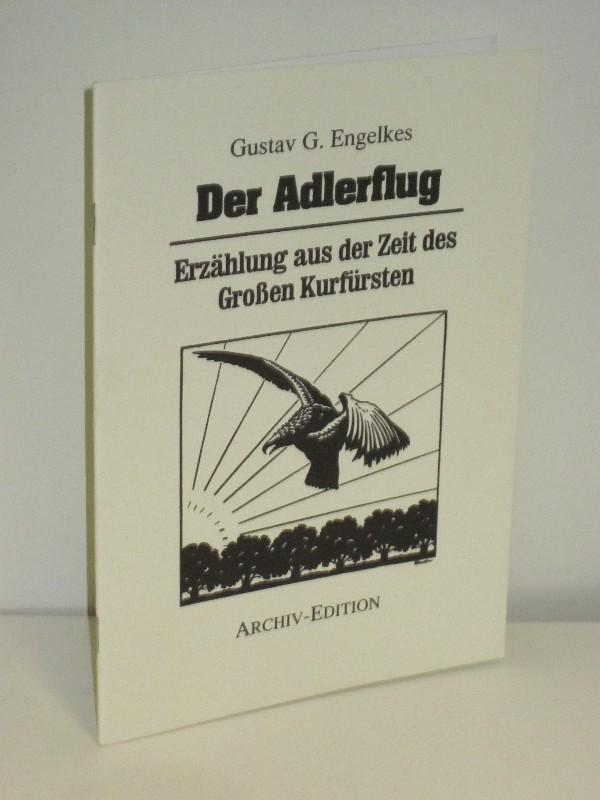 Gustav G. Engelkes | Der Adlerflug - Erzählung aus der Zeit des Großen Kurfürsten