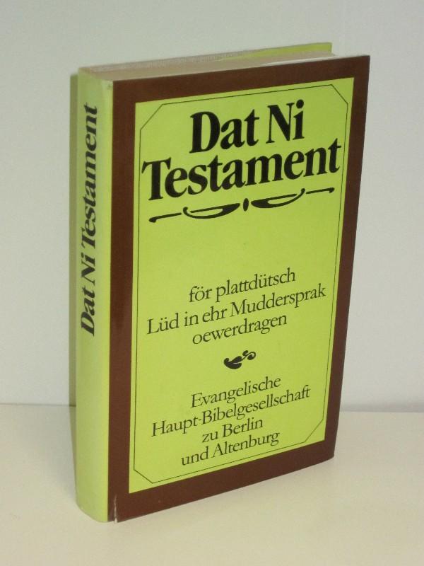 Bibelanstalt Altenburg (Hg.) | Dat Ni Testament - för plattdütsch Lüd in ehr Muddersprak oewerdragen