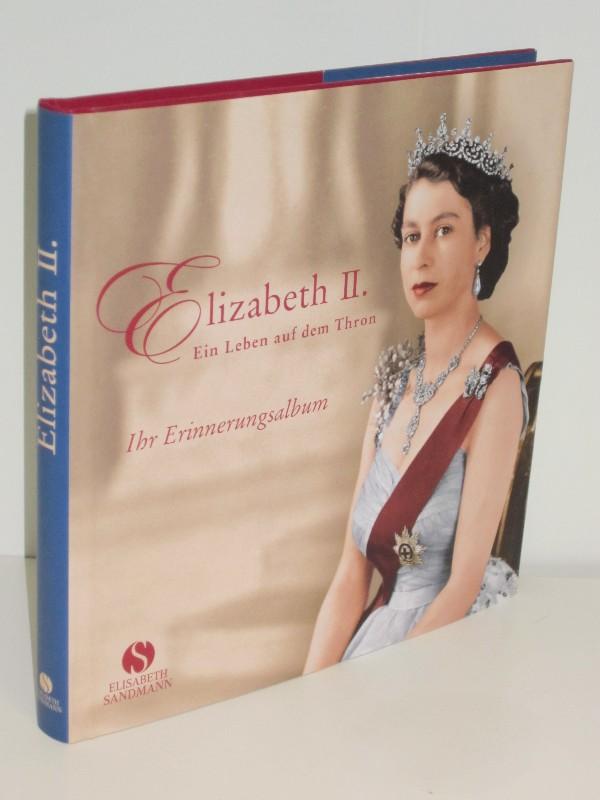 Jane Roberts | Elizabeth II. - Ein Leben auf dem Thron. Ihr Erinnerungsalbum