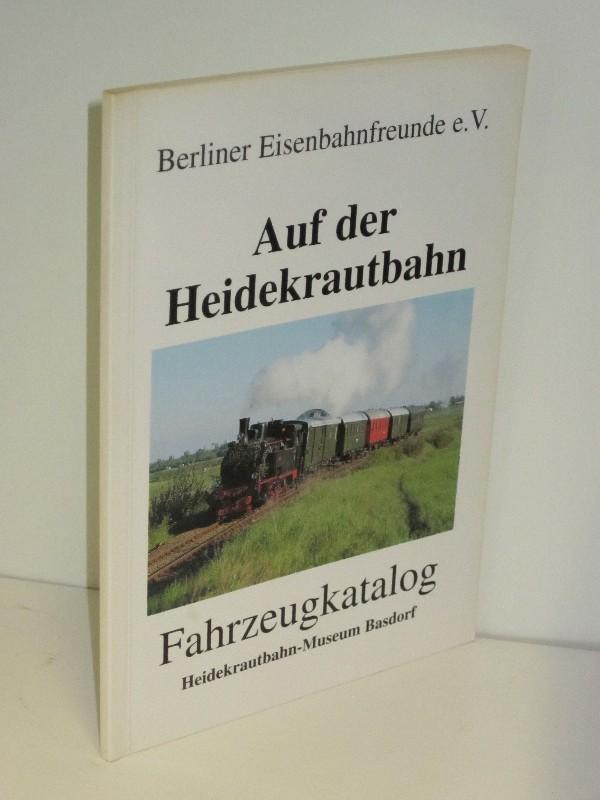 Berliner Eisenbahnfreunde Ev Auf Der Heidekrautbahn