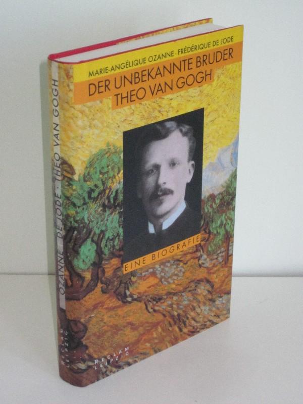 Ozanne - De Jode | Der unbekannte Bruder Theo van Gogh - Eine Biografie