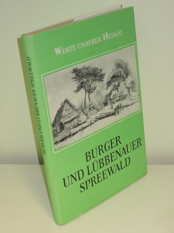 Heinz-Dieter Krausch (Hrsg.) | Werte unserer Heimat, Band 36: Burger und Lübbenauer Spreewald - Ergebnisse der heimatkundlichen Bestandsaufnahme