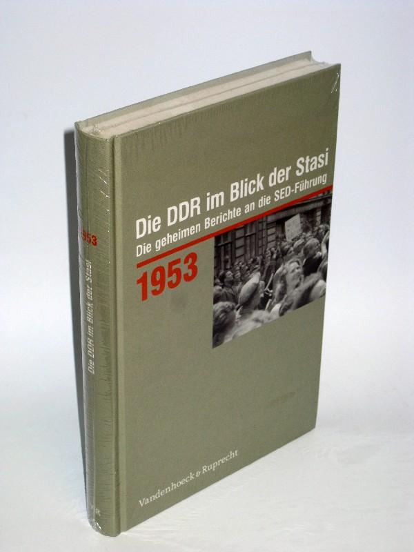 Daniela Münkel (Hrsg.) | 1953 - Die DDR im Blick der Stasi - Die geheimen Berichte an die SED-Führung