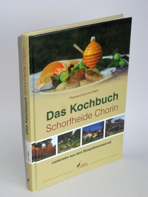 Thomas Lenz und Team | Das Kochbuch Schorfheide Chorin - Leckereien aus dem Biosphärenreservat