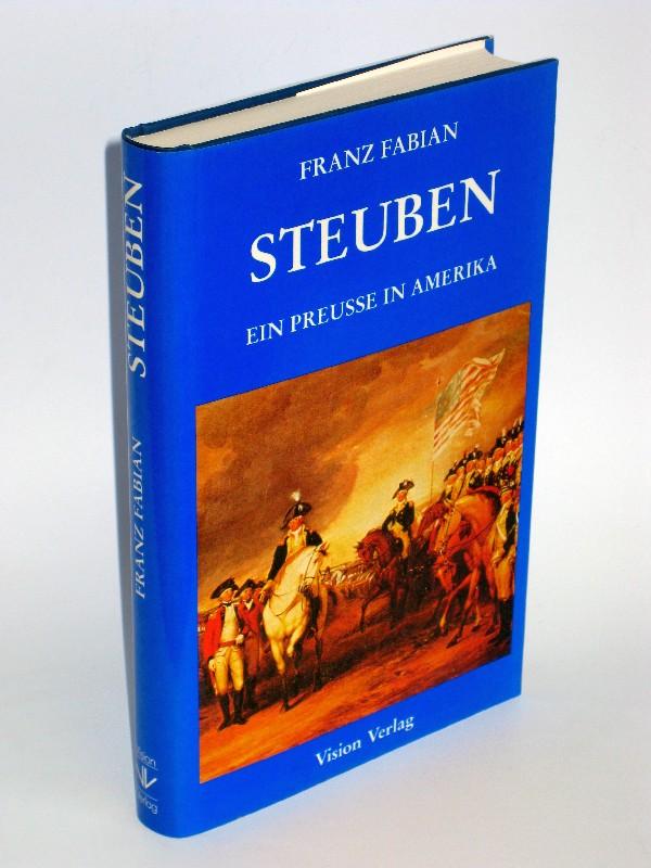 Franz Fabian | Steuben - Ein Preuße in Amerika
