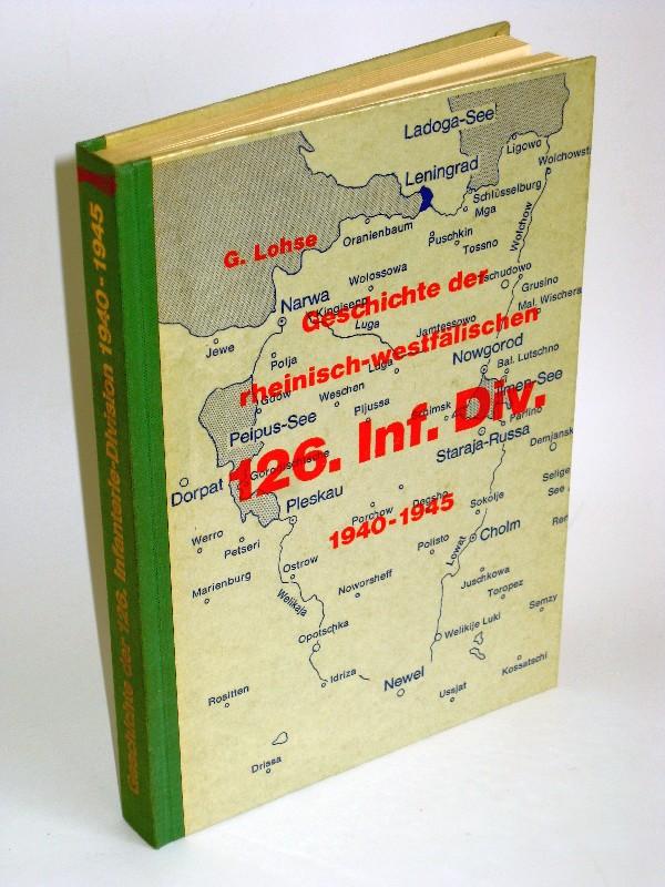 Gerhart Lohse | Geschichte der rheinisch-westfälischen 126. Infanterie-Division - 1940-1945