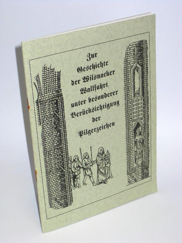Rita Buchholz u.a. | Zur Geschichte der Wilsnacker Wallfahrt unter besonderer Berücksichtung der Pilgerzeichen