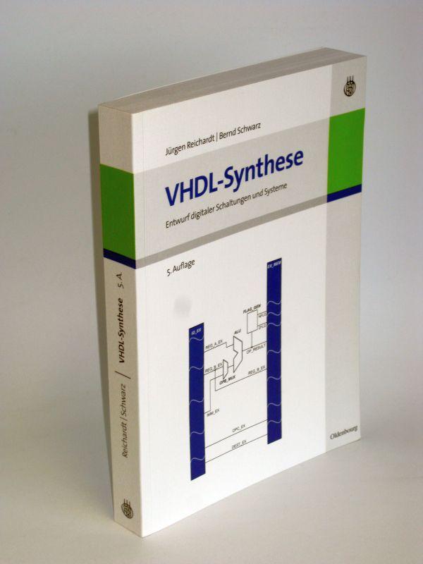 Jürgen Reichhardt, Bernd Schwarz | VHDL-Systeme - Entwurf digitaler Schaltungen und Systeme