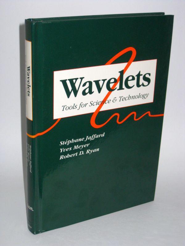 Sephane Jaffard, Yves Meyer und Robert D. Ryan | Wavelets - Tools for Science & Technology
