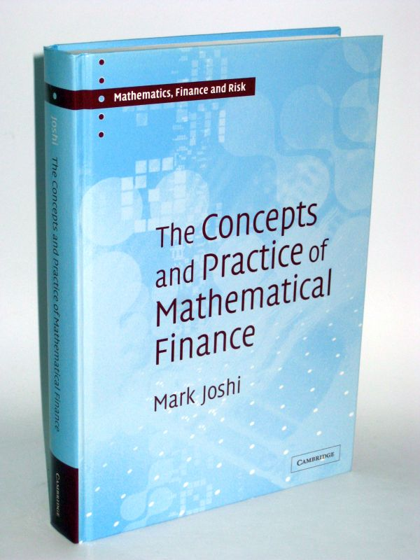 Mark S. Joshi | The concepts and practice of mathematical finance