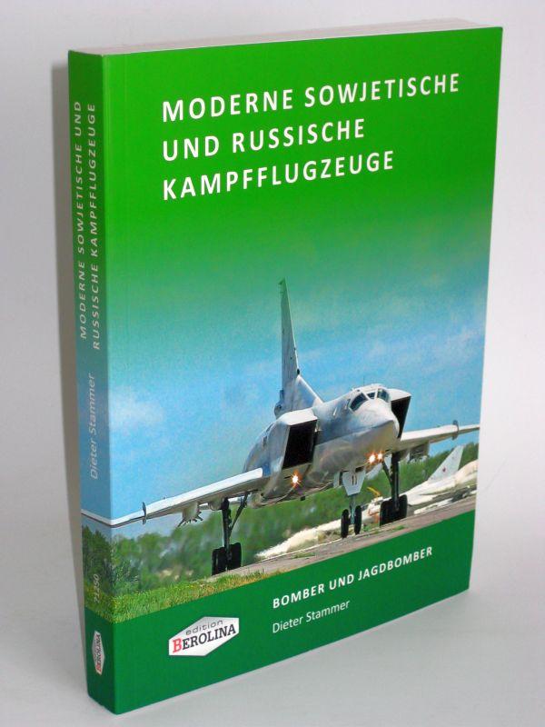 Dieter Stammer | Moderne sowjetische und russische Kampfflugzeuge - Bomber und Jagdbomber