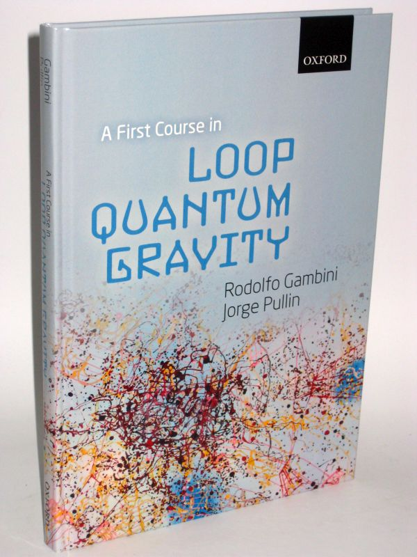 Rudolfo Gambini und Jorge Pillin   A First Course in Loop Quantum Gravity