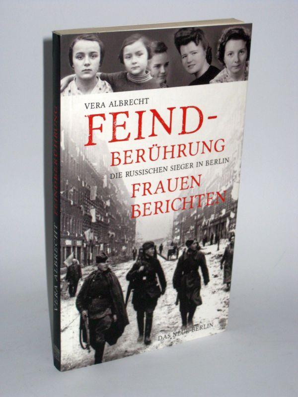 Vera Albrecht | Feind-Berührung - Die russischen Sieger in Berlin Frauen berichten