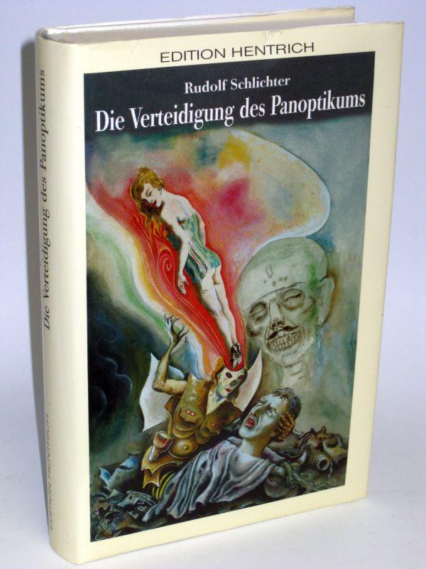 Rudolf Schlichter | Die Verteidigung des Panoptikums - Autobiographische, zeit. und kunstkritische Schriften sowie Briefe 1930 - 1955