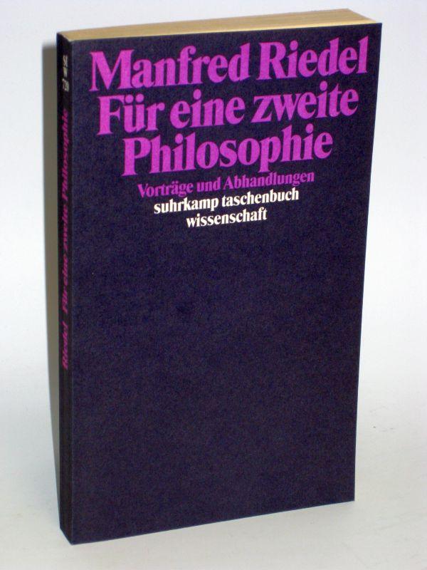 Manfred Riedel | Für eine zweite Philosophie - Vorträge und Abhandlungen