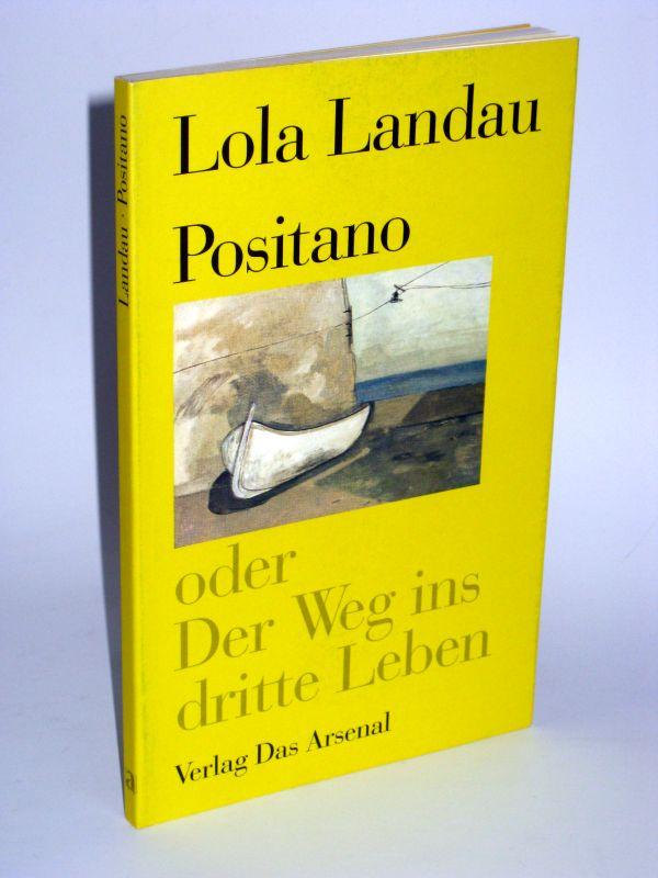 Lola Landau | Positano - oder Der Weg ins dritte Leben. Zwei autobigraphische Anekdoten