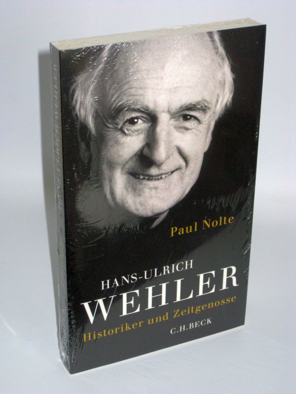Paul Nolte | Hans-Ulrich Wehler Historiker und Zeitgenosse