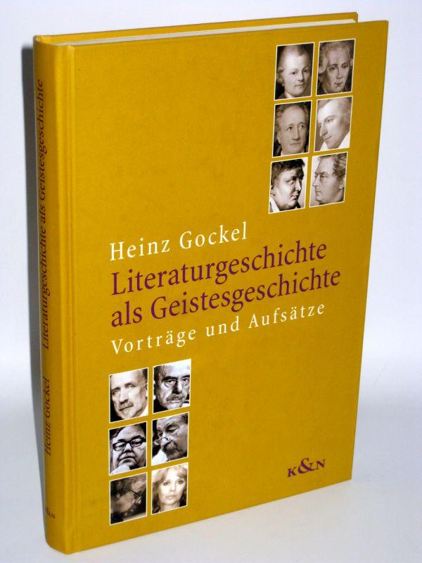 Heinz Gockel | Literaturgeschichte als Geistesgeschichte - Vorträge und Aufsätze