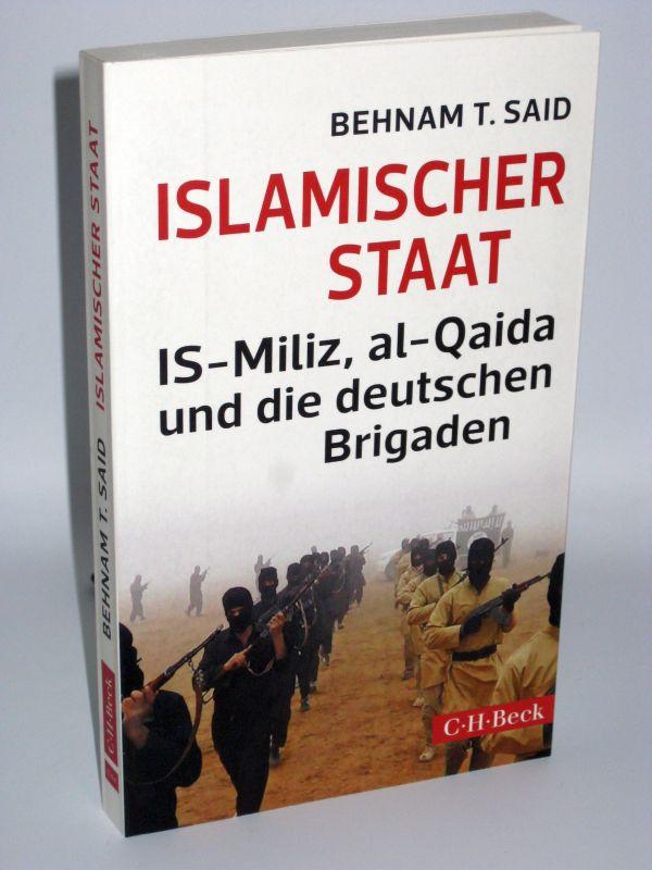 Behnam T. Said | Islamischer Staat - IS-Miliz, al-Qaida und die deutschen Brigaden