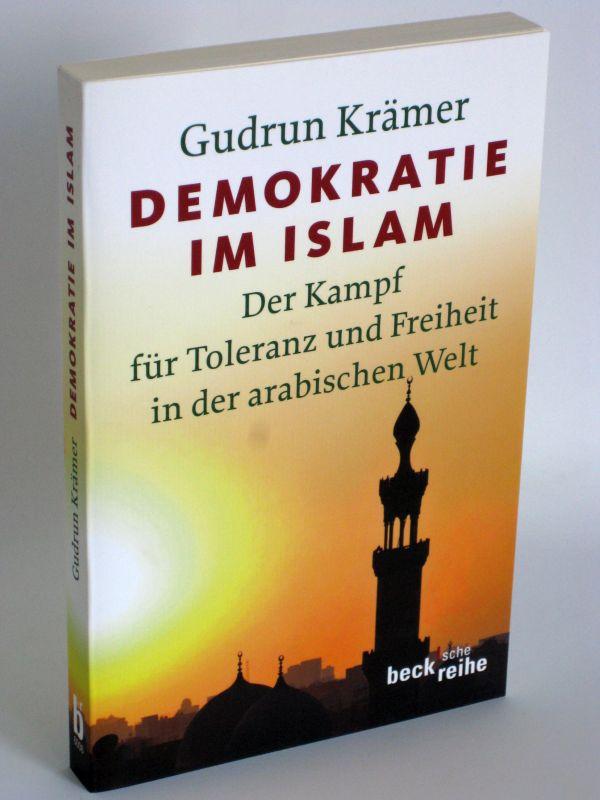 Gudrun Krämer | Demokratie im Islam - Der Kampf für Toleranz und Freiheit in der arabischen Welt