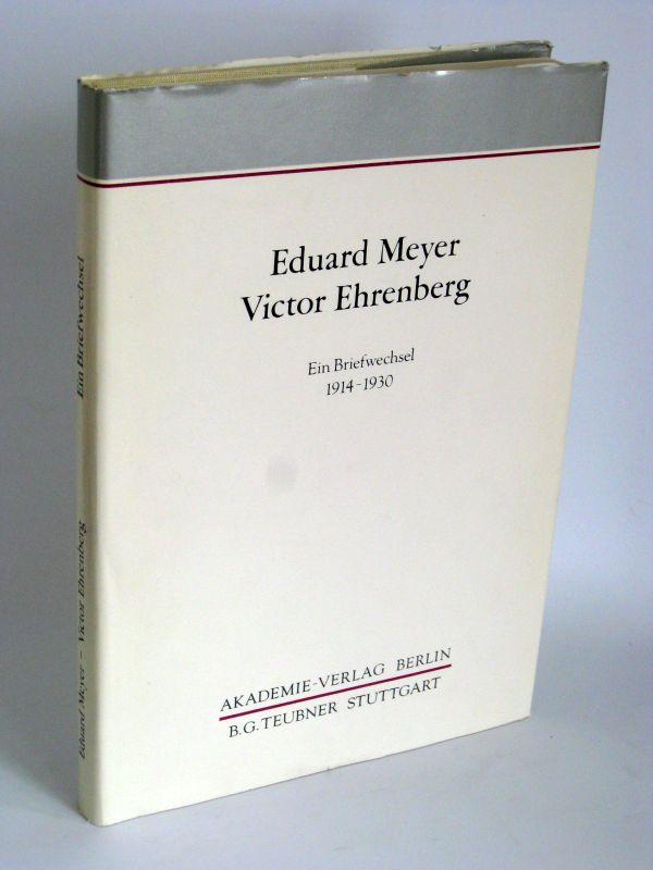 Gert Audring, Christhard Hoffmann, Jürgen von Ungern-Sternberg | Eduard Meyer, Victor Ehrenberg - Ein Briefwechsel 1914-1930