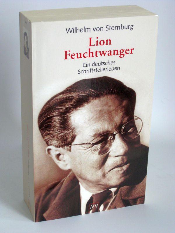 Wilhelm von Sternburg | Lion Feuchtwanger - Ein deutsches Schriftstellerleben