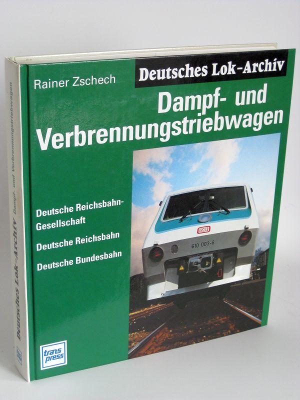 Rainer Zschech | Dampf- und Verbrennungstriebwagen - Deutsche Rechsbahngesellschaft, Deutsche Reichsbahn, Deutsche Bundesbahn