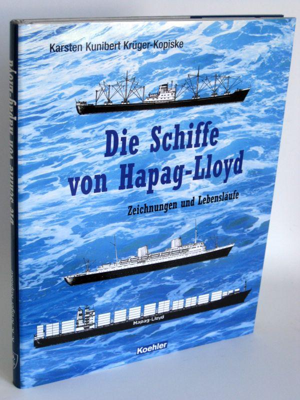 Karsten Kunibert Krüger-Kopske | Die Schiffe von Hapag-Lloyd - Zeichnungen und Lebensläufe