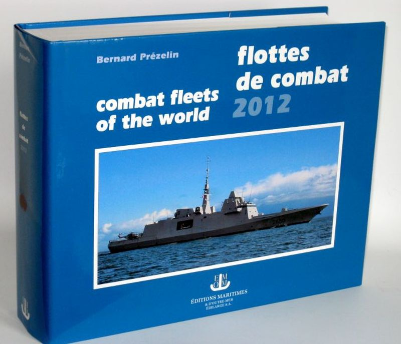 Bernard Prezelin | Flottes de combat - combat fleets of the world 2012