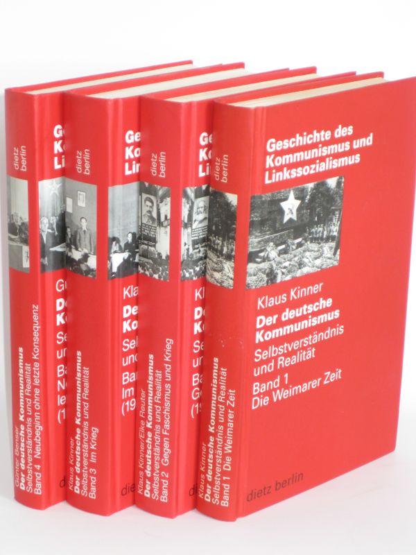 Klaus Kinner, Elke Reuter, Günter Benser | Der deutsche Kommunismus - Selbstverständnis und Realität, Band 1 - 4 - Band 1: Die Weimarer Zeit, Band 2: Gegen Faschismus und Krieg (1933-1939), Band 3: Im Krieg (1939-1945), Band 4: Neubeginn ohne letzte Ko...