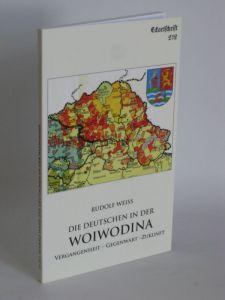 Rudolf Weiss | Die Deutschen in der Woiwodina - Vergangenheit - Gegenwart - Zukunft