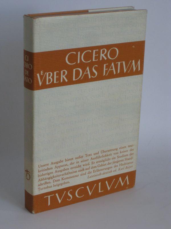 Marcus Tullius Cicero | Über das Fatum - Leiteinisch-deutsch, herausgegeben von Karl Bayer