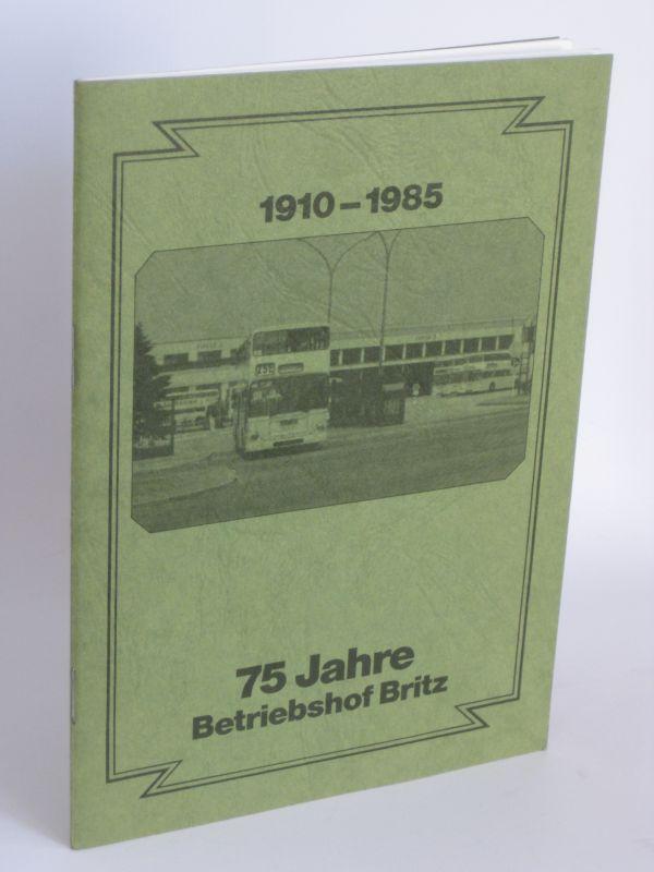 Berliner Verkehrsbetriebe (BVG) | 75 Jahre Betriebshof Britz - 1910 - 1985