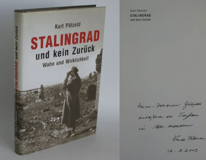 Kurt Pätzold | Stalingrad und kein Zurück - Wahn und Wirklichkeit